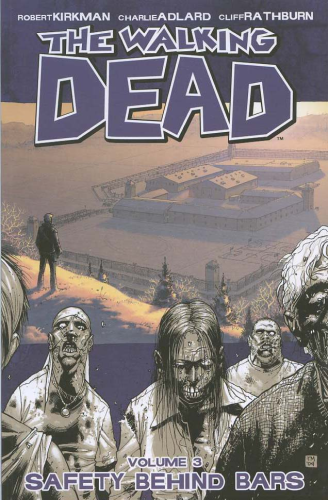 Walking Dead Vol. 03: Safety Behind Bars TPB
