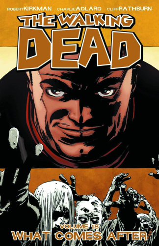 Walking Dead Vol. 18:  What Comes After  TPB